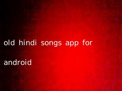 old hindi songs app for android