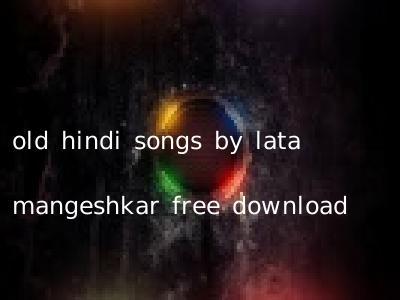 old hindi songs by lata mangeshkar free download