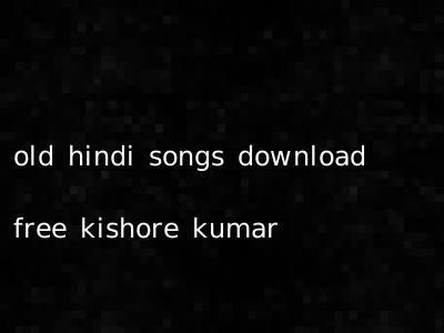 old hindi songs download free kishore kumar