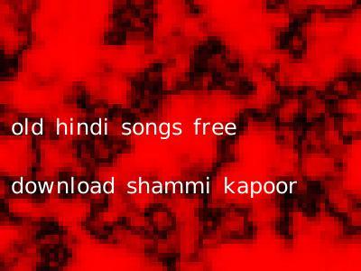 old hindi songs free download shammi kapoor