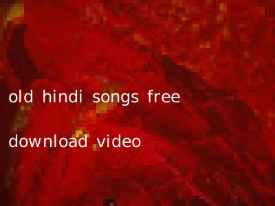old hindi songs free download video