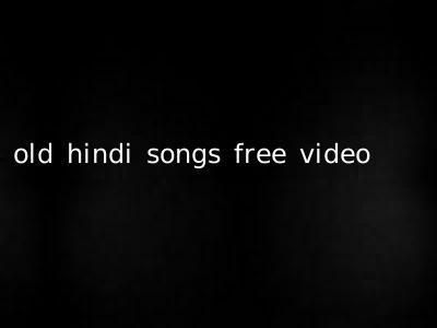 old hindi songs free video