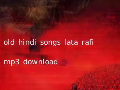 old hindi songs lata rafi mp3 download