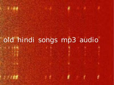 old hindi songs mp3 audio