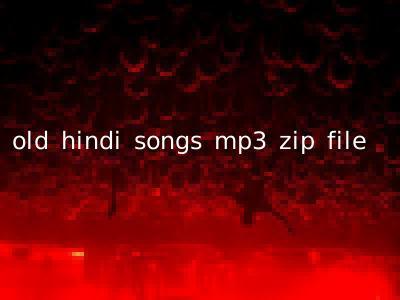 old hindi songs mp3 zip file