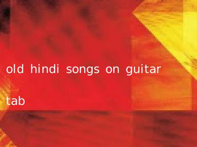old hindi songs on guitar tab