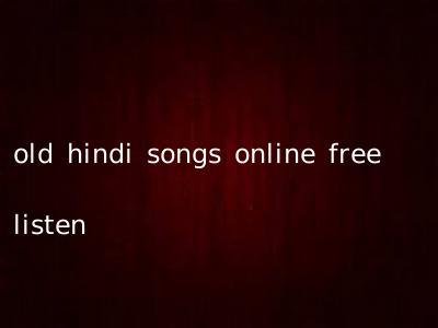 old hindi songs online free listen