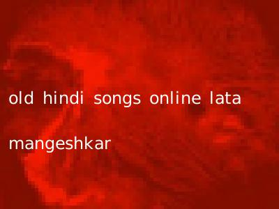 old hindi songs online lata mangeshkar