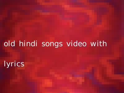 old hindi songs video with lyrics