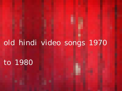 old hindi video songs 1970 to 1980
