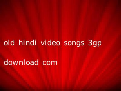 old hindi video songs 3gp download com