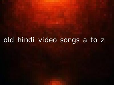 old hindi video songs a to z