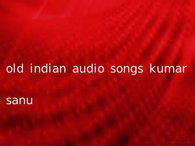 old indian audio songs kumar sanu