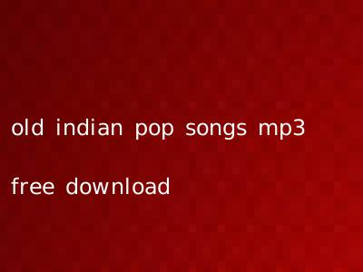 old indian pop songs mp3 free download