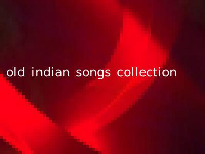 old indian songs collection