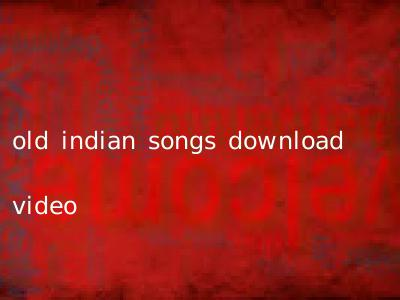 old indian songs download video
