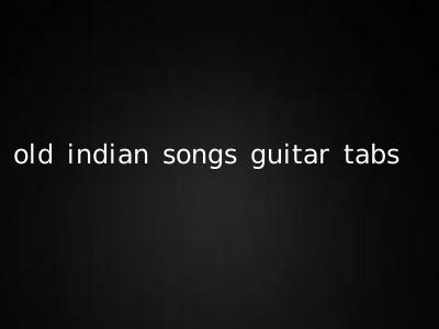 old indian songs guitar tabs