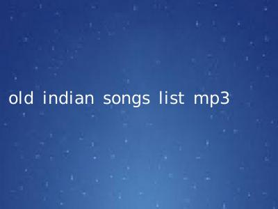 old indian songs list mp3