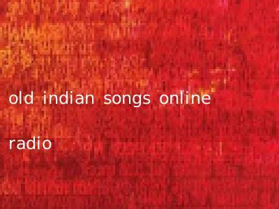 old indian songs online radio