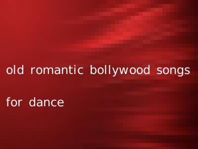old romantic bollywood songs for dance