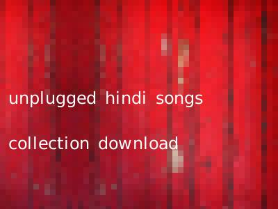 unplugged hindi songs collection download