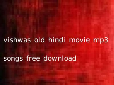 vishwas old hindi movie mp3 songs free download