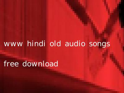 www hindi old audio songs free download
