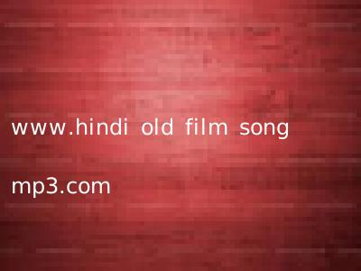 www.hindi old film song mp3.com