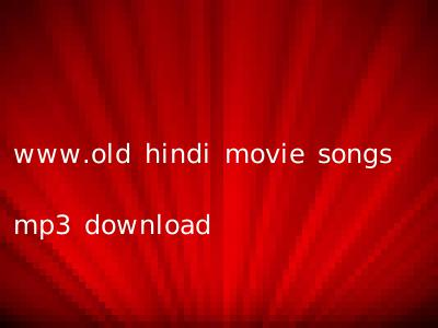 www.old hindi movie songs mp3 download
